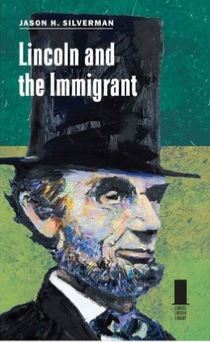 Abraham Lincoln and the Immigrant