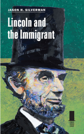 Professor Silverman is the author of the first book-length scholarly study of Lincoln's immigration policies.